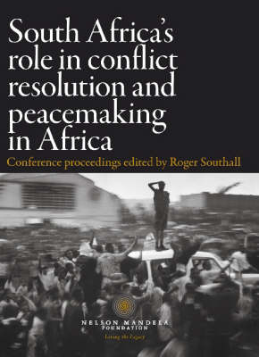 South Africa's Role in Conflict Resolution and Peacemaking in Africa: Conference Proceedings (Paperback)