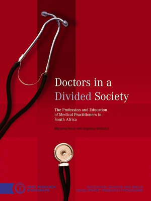 Doctors in a Divided Society: The Profession and Education of Medical Practitioners in South Africa (Paperback)