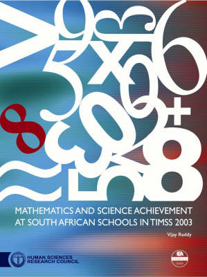Mathematics and Science Achievement at South African Schools in TIMSS 2003 (Paperback)