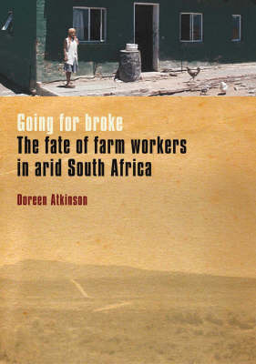 Going for Broke: The Fate of Farmworker in Arid South Africa (Paperback)