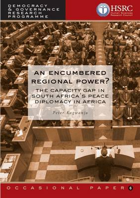 An Encumbered Regional Power: The Capacity Gap in South Africa's Peace Diplomacy in Africa (Paperback)