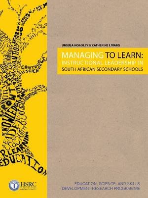 Managing to Learn: Instructional Leadership in South African Secondary Schools (Paperback)