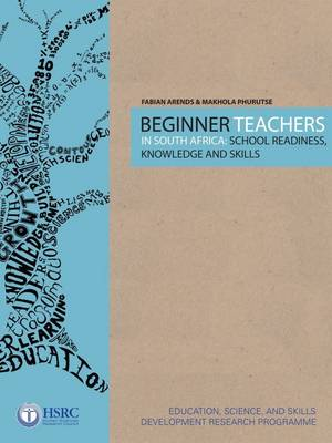 Beginner Teachers in South Africa: School Readiness, Knowledge and Skills (Paperback)