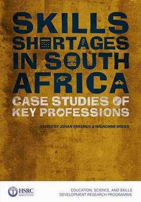 Skills Shortages in South Africa: Case Studies of Key Professions (Paperback)