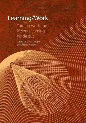 Learning / Work: Turning Work and Lifelong Learning Inside Out (Paperback)