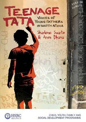 Teenage Tata: Voices of young fathers in South Africa (Paperback)