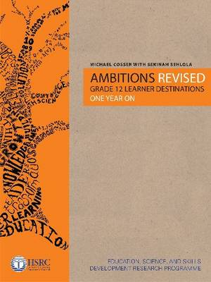 Ambitions Revised: Grade 12 Learner Destinations One Year on (Paperback)