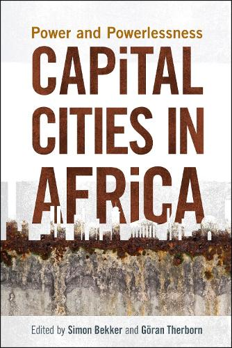 Capital cities in Africa: Power and powerlessness (Paperback)