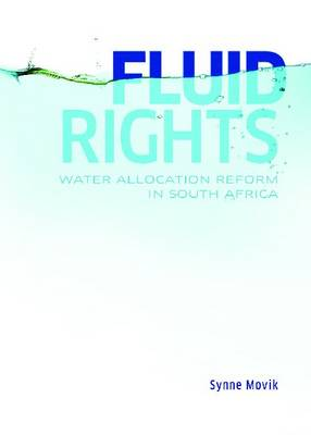Fluid Rights: Water Allocation Reform in South Africa (Paperback)