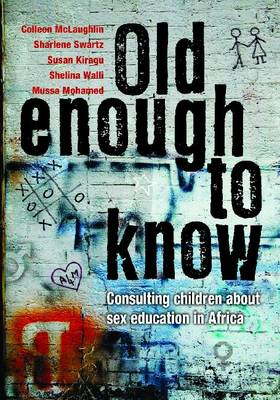 Old Enough to Know: Consulting Children About Sex and AIDS Education in Africa (Paperback)