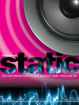Static: Race & representation in post-apartheid music, media & film (Paperback)