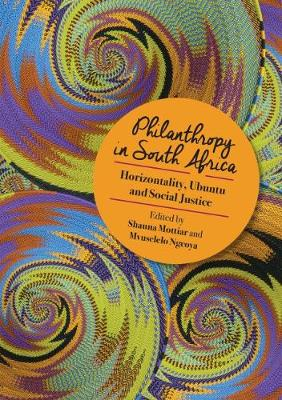 Philanthropy in South Africa: Horizontality, ubuntu and social justice (Paperback)