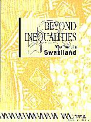 Beyond Inequalities: A Profile of Women in Swaziland - Beyond Inequalities S. (Paperback)