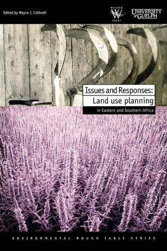 Issues and Responses: Land Use Pla - Environmental Round Table (Paperback)