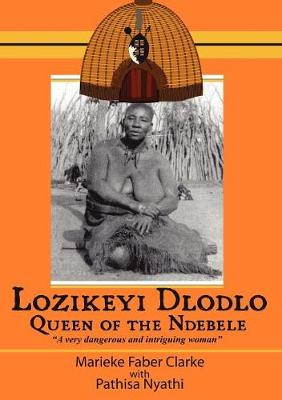 Lozikeyi Dlodlo. Queen of the Ndebele (Paperback)