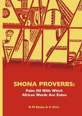 Shona Proverbs: Palm Oil with Which African Words Are Eaten (Paperback)
