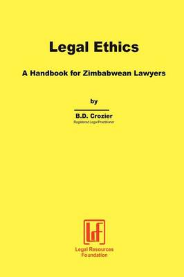 Legal Ethics. a Handbook for Zimbabwean Lawyers (Paperback)