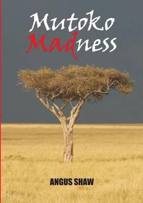 Mutoko Madness (Paperback)