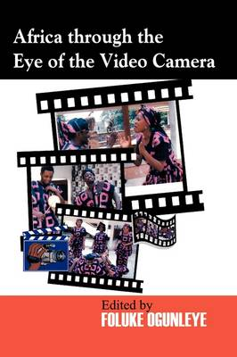 Africa Through the Eye of the Video Camera (Paperback)