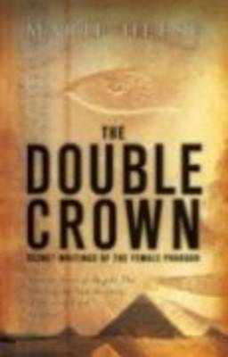 The Double Crown: Secret Writings of the Female Pharaoh (Paperback)
