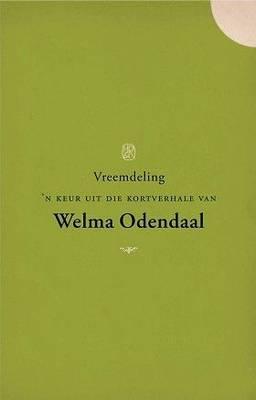 Vreemdeling: 'n Keur Uit Die Kortverhale Van Welma Odendaal (Paperback)