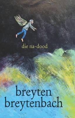 Die na-dood: Die singende hand se oggendboek-Herinneringe (Paperback)