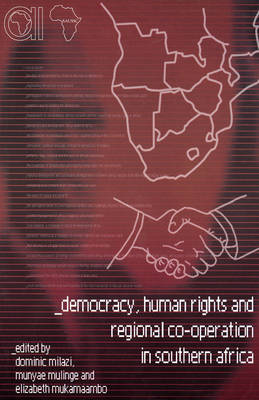 Democracy, Human Rights and Regional Co-Operation in Southern Africa (Paperback)