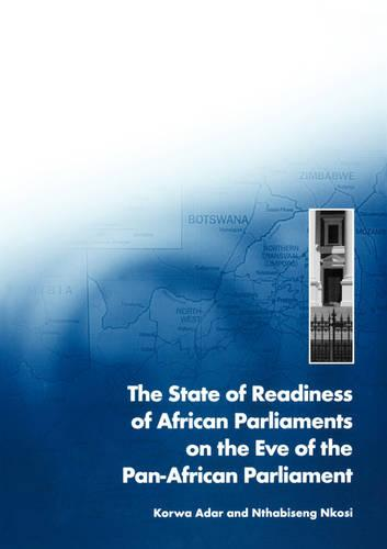 State of Readiness of African Parliaments on the Eve of the Pan-African Parliament (Paperback)