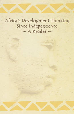 Africa's Development Thinking Since Independence: A Reader (Paperback)