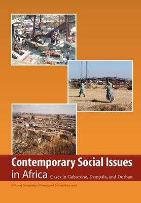 Contemporary Social Issues in Africa: Cases in Gaborone, Kampala, and Durban (Paperback)