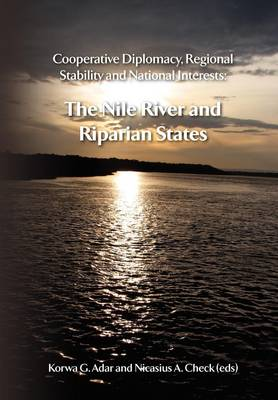 Cooperative Diplomacy, Regional Stability and National Interests. The Nile River and the Riparian States (Paperback)
