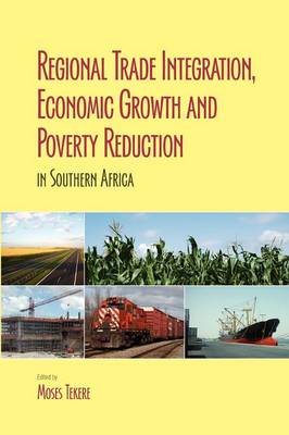Regional Trade Integration, Economic Growth and Poverty Reduction in Southern Africa (Paperback)