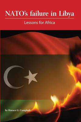NATO's Failure in Libya: Lessons for Africa (Paperback)