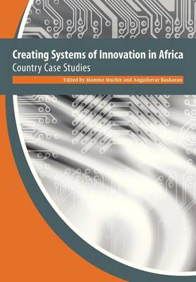 Creating Systems of Innovation in Africa. Country Case Studies (Paperback)