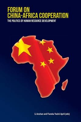 Forum on China-Africa Cooperation. The Politics of Human Resource Development (Paperback)