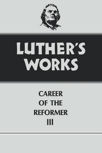 Luther's Works Career of the Reformer III: Vol 33 (Hardback)