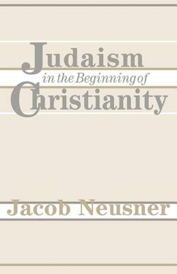 Judaism in the Beginning of Christianity (Paperback)