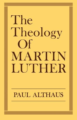 The Theology of Martin Luther (Paperback)