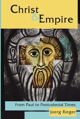 Christ and Empire: From Paul to Postcolonial Times (Paperback)