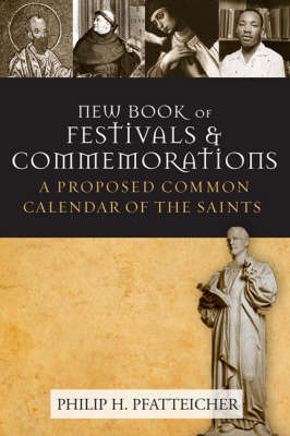 The New Book of Festivals and Commemorations: Toward a Common Calendar of Saints (Hardback)