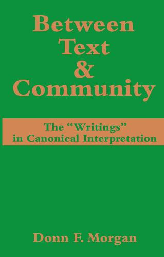 Between Text and Commentary: 'Writings' in Canonical Interpretation (Paperback)