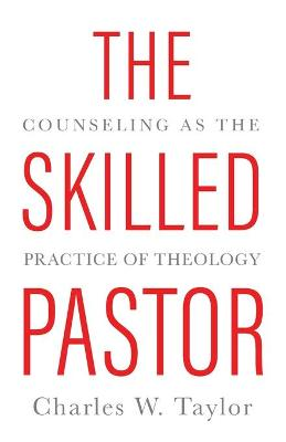 Skilled Pastor: Counselling as the Practice of Theology (Paperback)