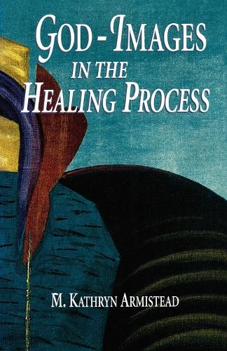 God Images: In the Healing Process (Paperback)