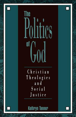 The Politics of God: Christian Theologies and Social Justice (Paperback)