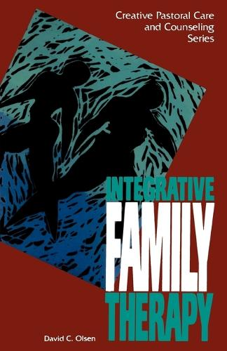 Integrative Family Therapy - Creative pastoral care & counseling (Paperback)