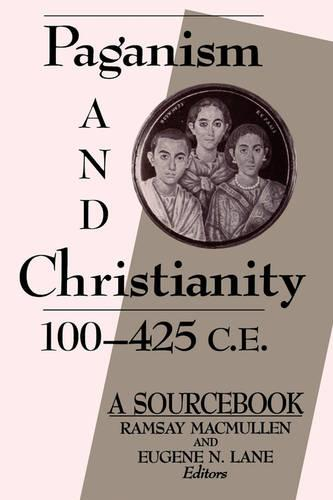 Paganism and Christianity, 100-425 C.E.: A Sourcebook (Paperback)