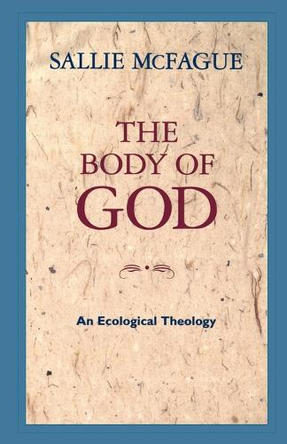 The Body of God: An Ecological Theology (Paperback)