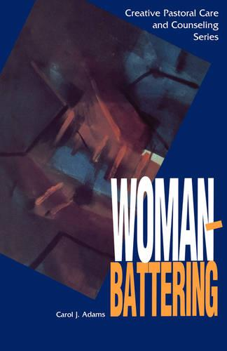 Woman Battering - Creative Pastoral Care and Counseling (Paperback)