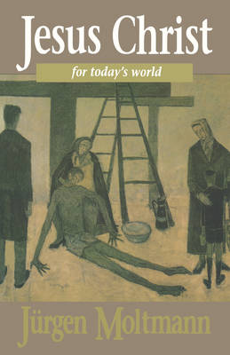 Jesus Christ for Today's World (Paperback)