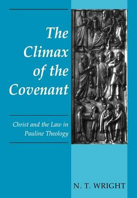 The Climax of the Covenant: Christ and the Law in Pauline Theology (Paperback)
